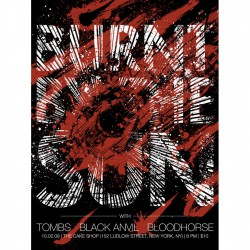 Burnt By The Sun - Burnt By The Sun / Tombs / Black Anvil / Bloodhorse / Torchbearer - Screen print